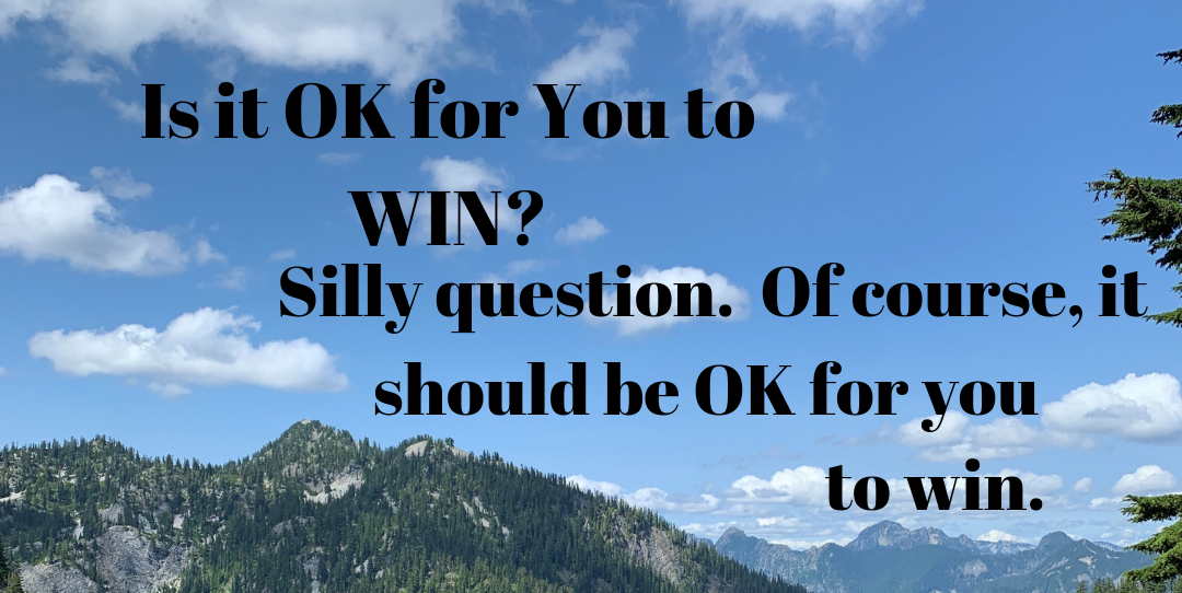 Is it OK for you to WIN?