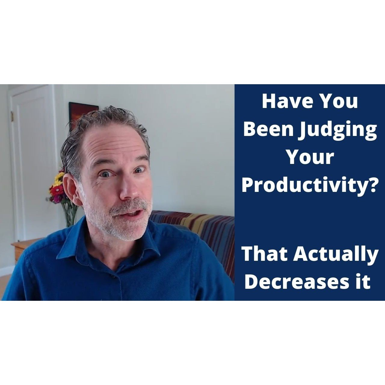 Have You Been Judging Your Productivity?  Or Maybe Lack of it?